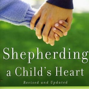 Shepherding A Child's Heart-0