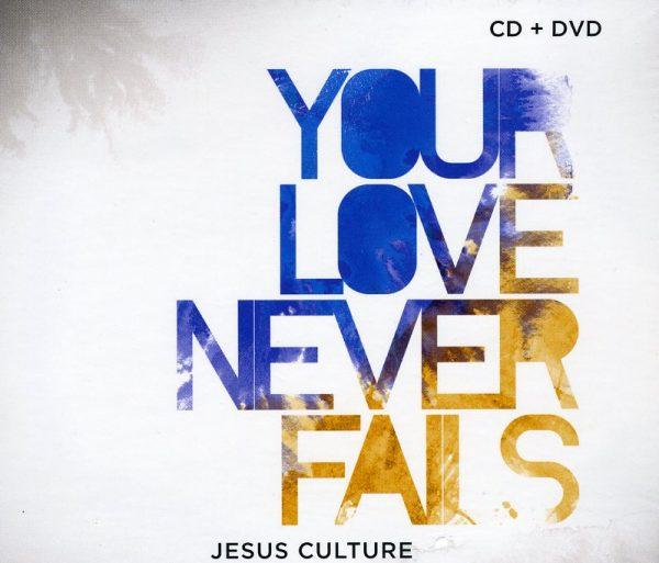 Your Love Never Fails (CD-DVD)-0
