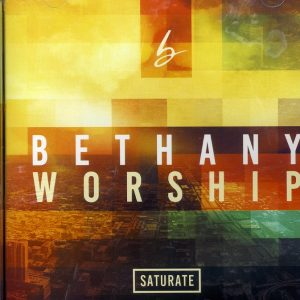 Bethany Worship - Saturate-0