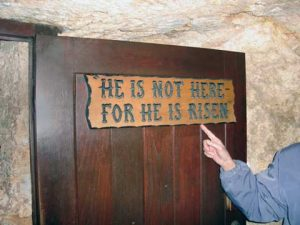 He is not here--He is risen!